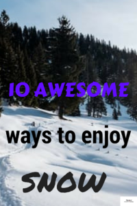 how to enjoy snow