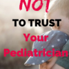 when not to trust your pediatrician