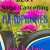 noise cancelling headphones for baby